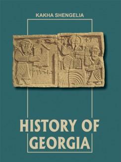 HISTORY OF GEORGIA - Kakha Shengelia