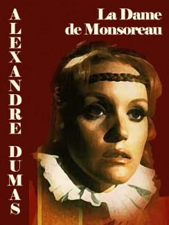 La Dame de Monsoreau - Alexandre Dumas